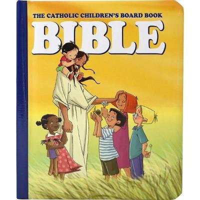 The Catholic Children's Board Book Bible - (Regina Press)by Judith Bauer (Hardcover)