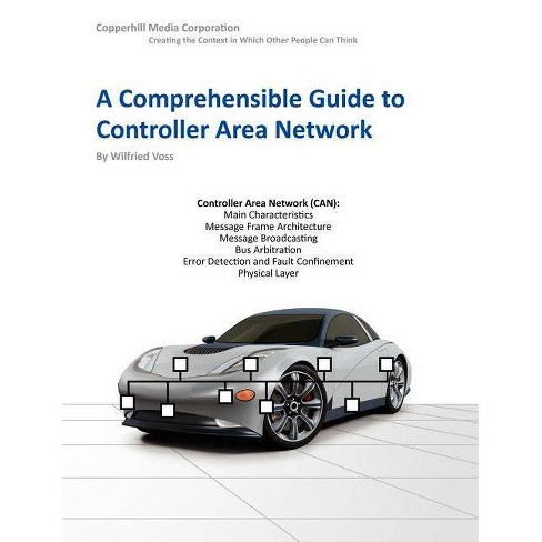 A Comprehensible Guide to Controller Area Network - by  Wilfried Voss (Paperback) - image 1 of 1