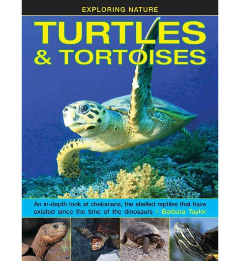 Turtles & Tortoises : An In-depth Look at Chelonians, the Shelled Reptiles That Have Existed Since the - image 1 of 1