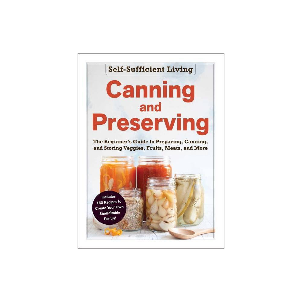 Canning And Preserving Self Sufficient Living Paperback