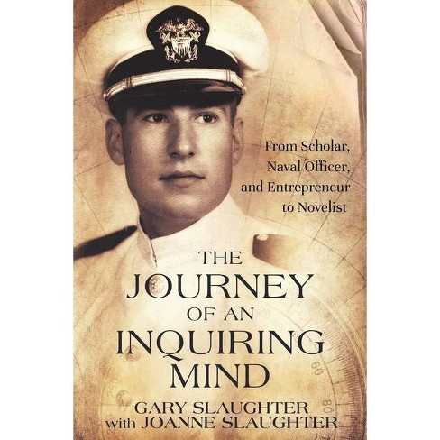 The Journey of an Inquiring Mind - by  Gary Slaughter & Joanne Slaughter (Paperback) - image 1 of 1
