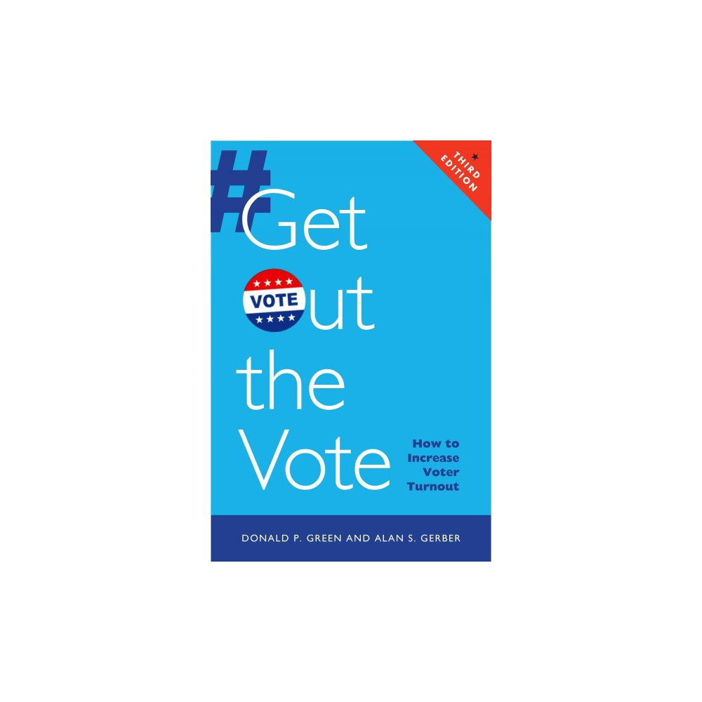 Get Out the Vote : How to Increase Voter Turnout (Paperback) (Donald P. Green)