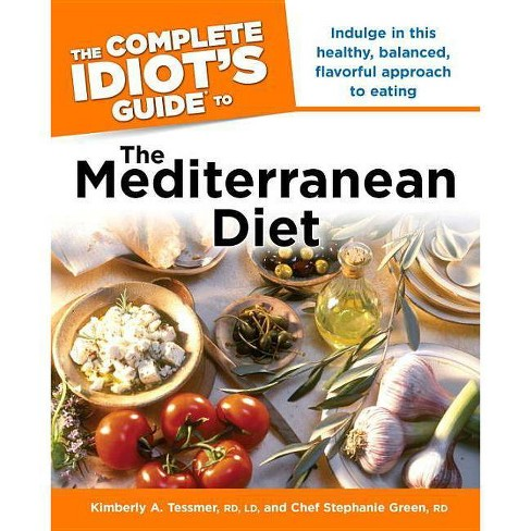 The Complete Idiot's Guide to the Mediterranean Diet - (Complete Idiot's Guides (Lifestyle Paperback)) - image 1 of 1