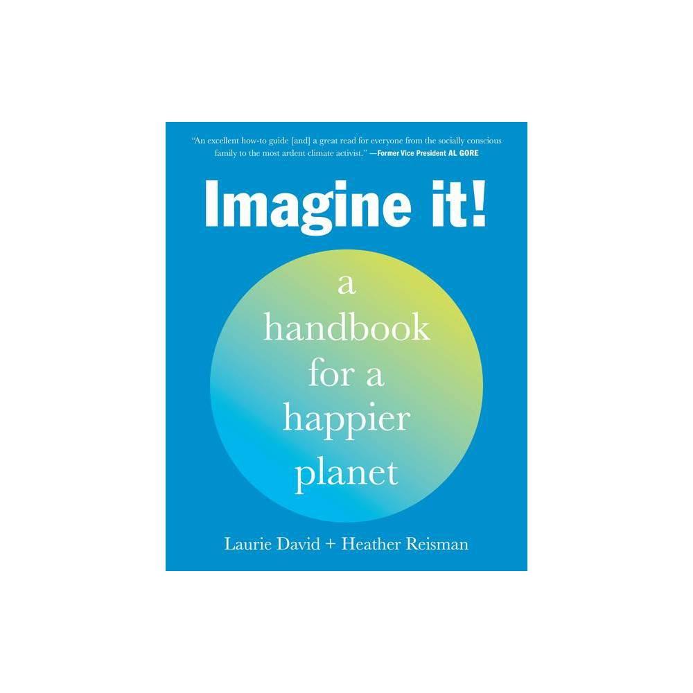Imagine It By Laurie David Heather Reisman Paperback