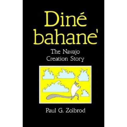 Din� Bahane' - (Navajo Creation Story) by  Paul G Zolbrod (Paperback) - image 1 of 1