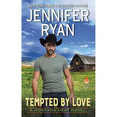 Tempted by Love -  (Montana Heat) by Jennifer Ryan (Paperback)