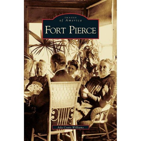 Fort Pierce - by  ADA Coats Williams (Hardcover) - image 1 of 1