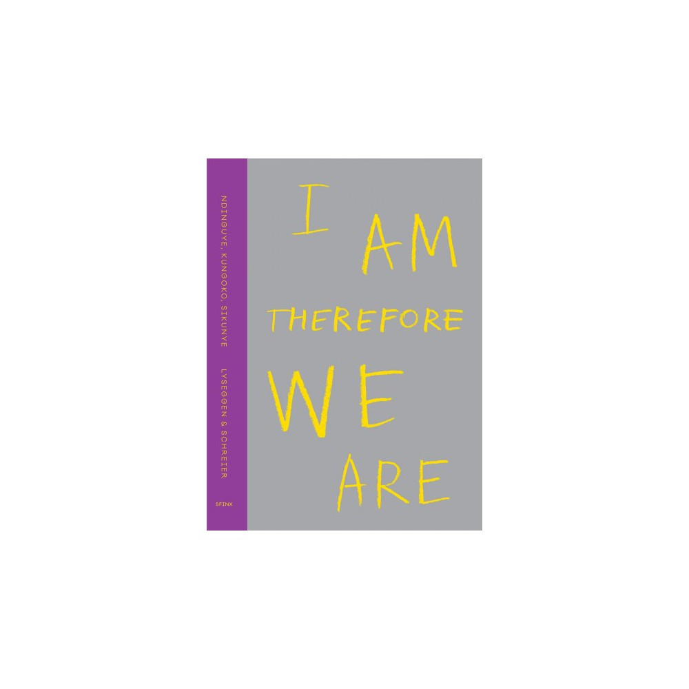 I Am, Therefore, We Are - by Kris Lyseggen & Herb Schreier (Paperback)