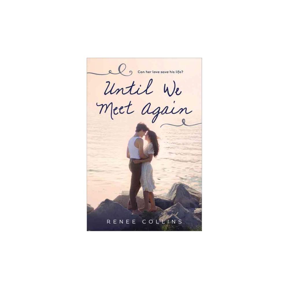 Until We Meet Again (Reprint) (Paperback) (Renee Collins)