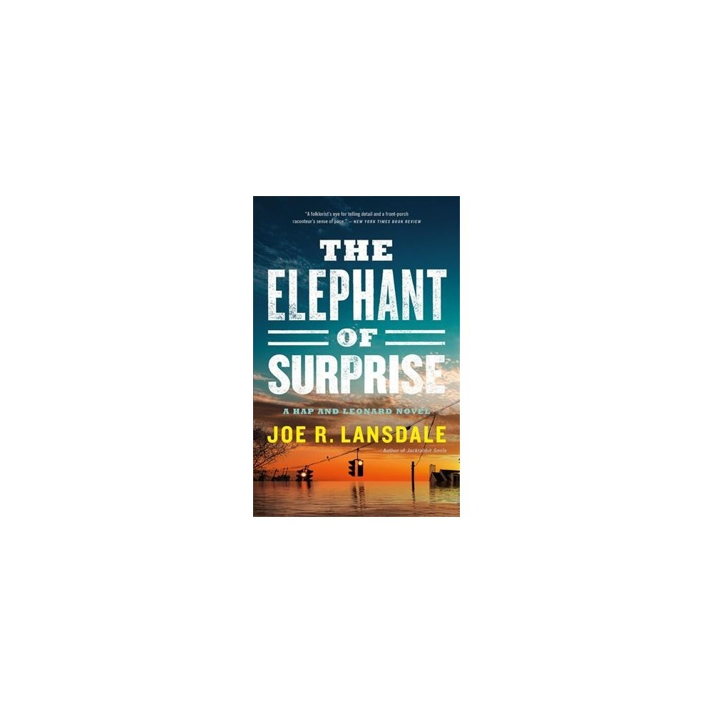 Elephant of Surprise - (Hap and Leonard) by Joe R. Lansdale (Hardcover)