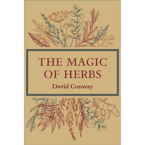 The Magic of Herbs - by  David Conway (Paperback) - image 1 of 1