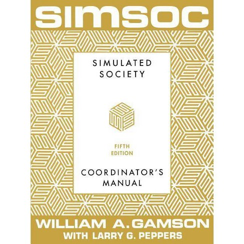 Simsoc: Simulated Society, Coordinator's Manual - 5 Edition by  William A Gamson (Paperback) - image 1 of 1