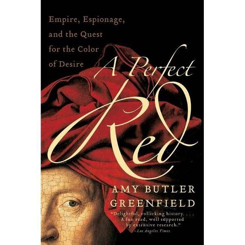 A Perfect Red - by  Amy Butler Greenfield (Paperback) - image 1 of 1