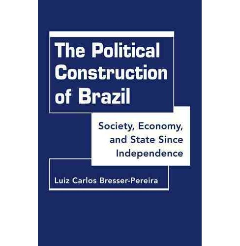 Political Construction of Brazil : Society, Economy, and State Since Independence (Hardcover) (Luiz - image 1 of 1