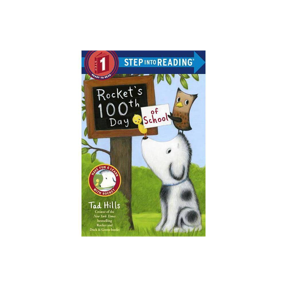 Rocket S 100th Day Of School Step Into Reading Step 1 Paperback By Tad Hills