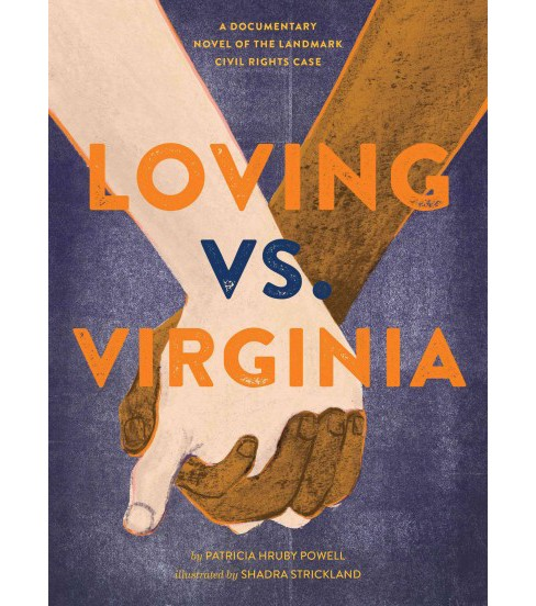 Loving vs. Virginia : A Documentary Novel of the Landmark Civil Rights Case (Hardcover) (Patricia Hruby - image 1 of 1