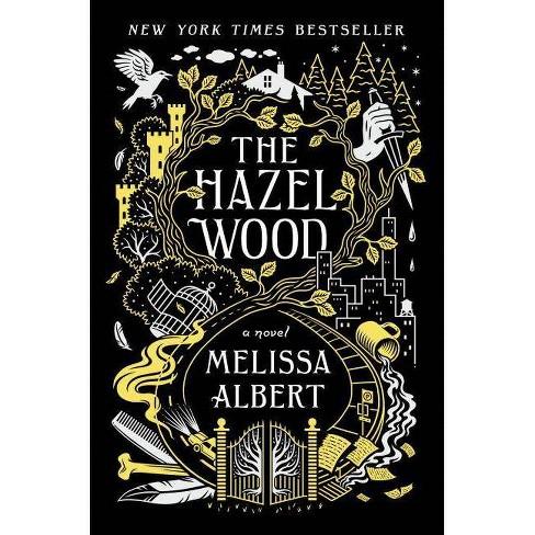 Hazel Wood (Hardcover) (Melissa Albert) : Target