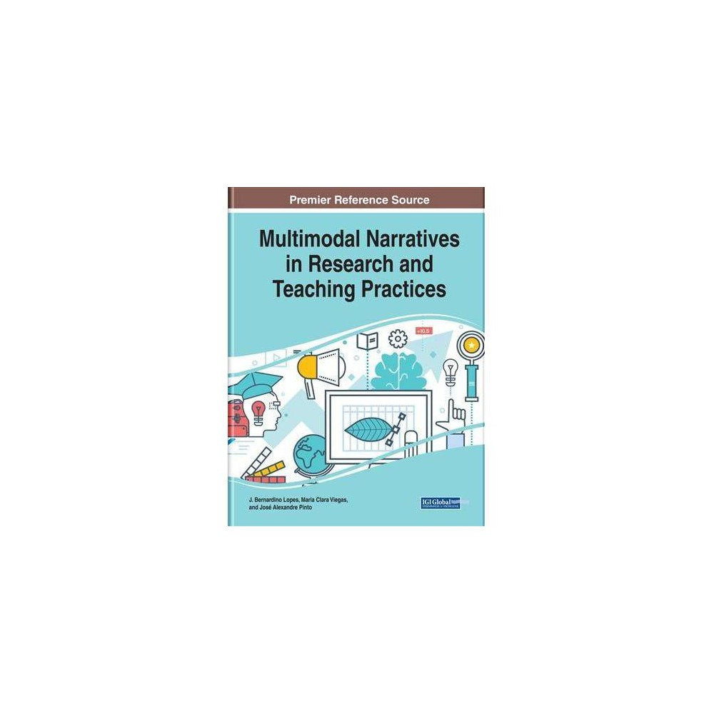 Multimodal Narratives in Research and Teaching Practices - (Hardcover)