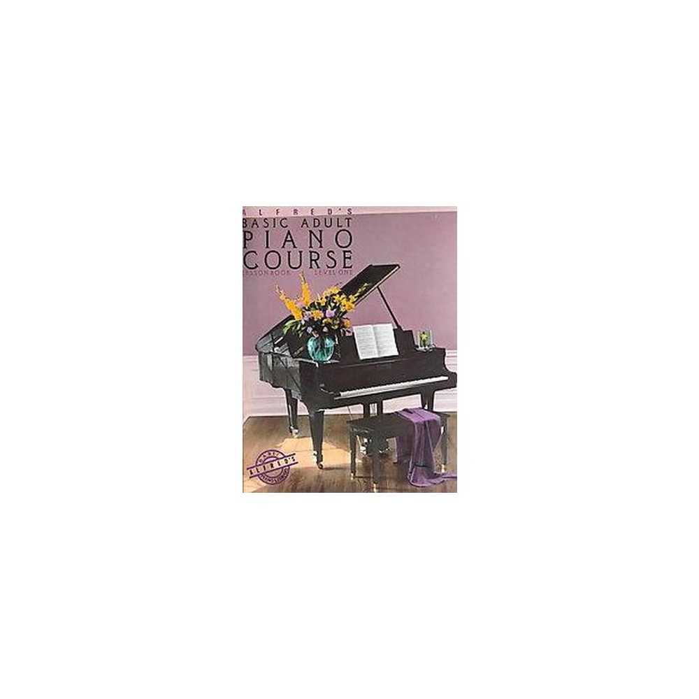 Alfred's Basic Adult Piano Course: Lesson Book 1 : Lesson Book: Level One (Paperback) (Willard A. Palmer