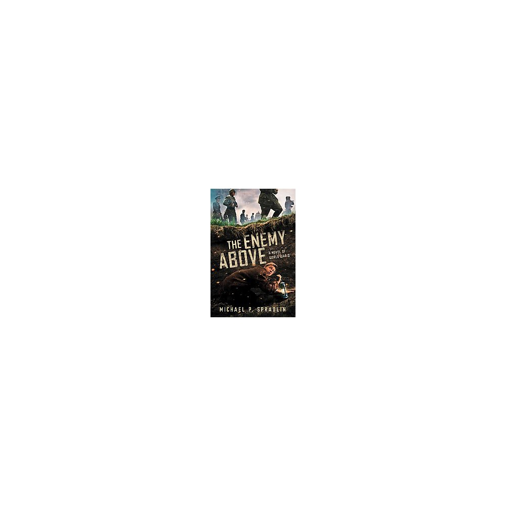 Enemy Above : A Novel of World War II (Hardcover) (Michael P. Spradlin)