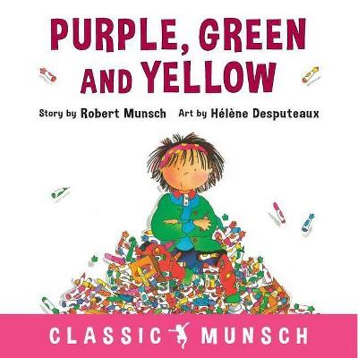 Purple, Green and Yellow - (Classic Munsch)by Robert Munsch (Paperback)