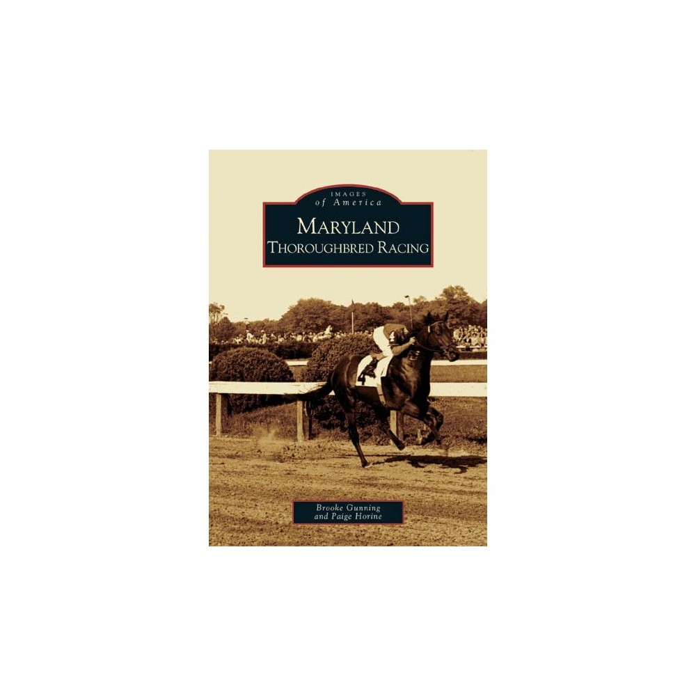 Maryland Thoroughbred Racing By Brooke Gunning Paperback