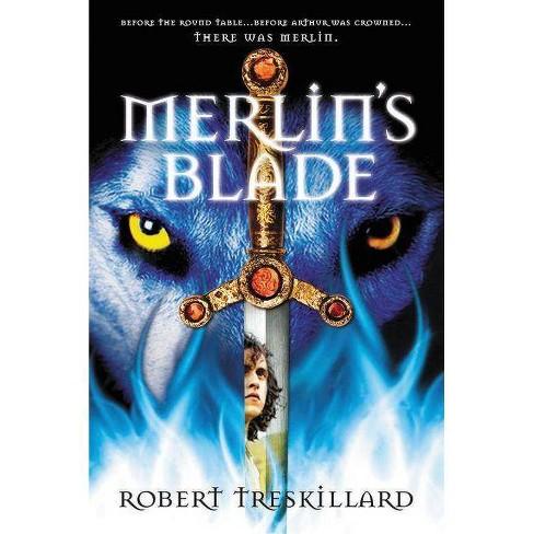 Merlin's Blade - (Merlin's Spiral) by Robert Treskillard (Paperback)
