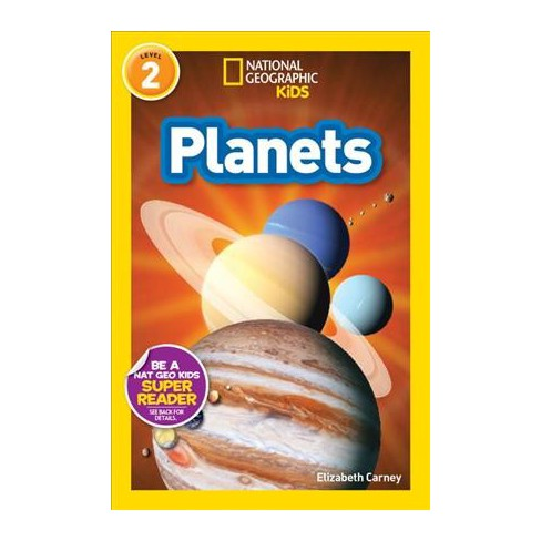 Planets - (National Geographic Readers: Level 2) by  Elizabeth Carney (Paperback) - image 1 of 1