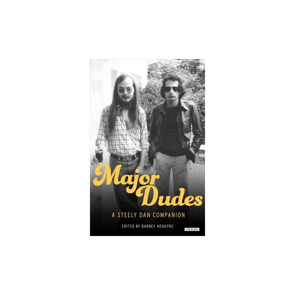 Major Dudes : A Steely Dan Companion - (Hardcover)