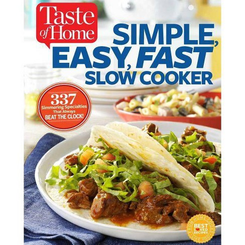 Taste of Home Simple, Easy, Fast Slow Cooker - by  Editors at Taste of Home (Paperback) - image 1 of 1
