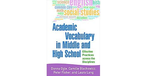 Academic Vocabulary in Middle and High School : Effective Practices across the Disciplines (Paperback) - image 1 of 1