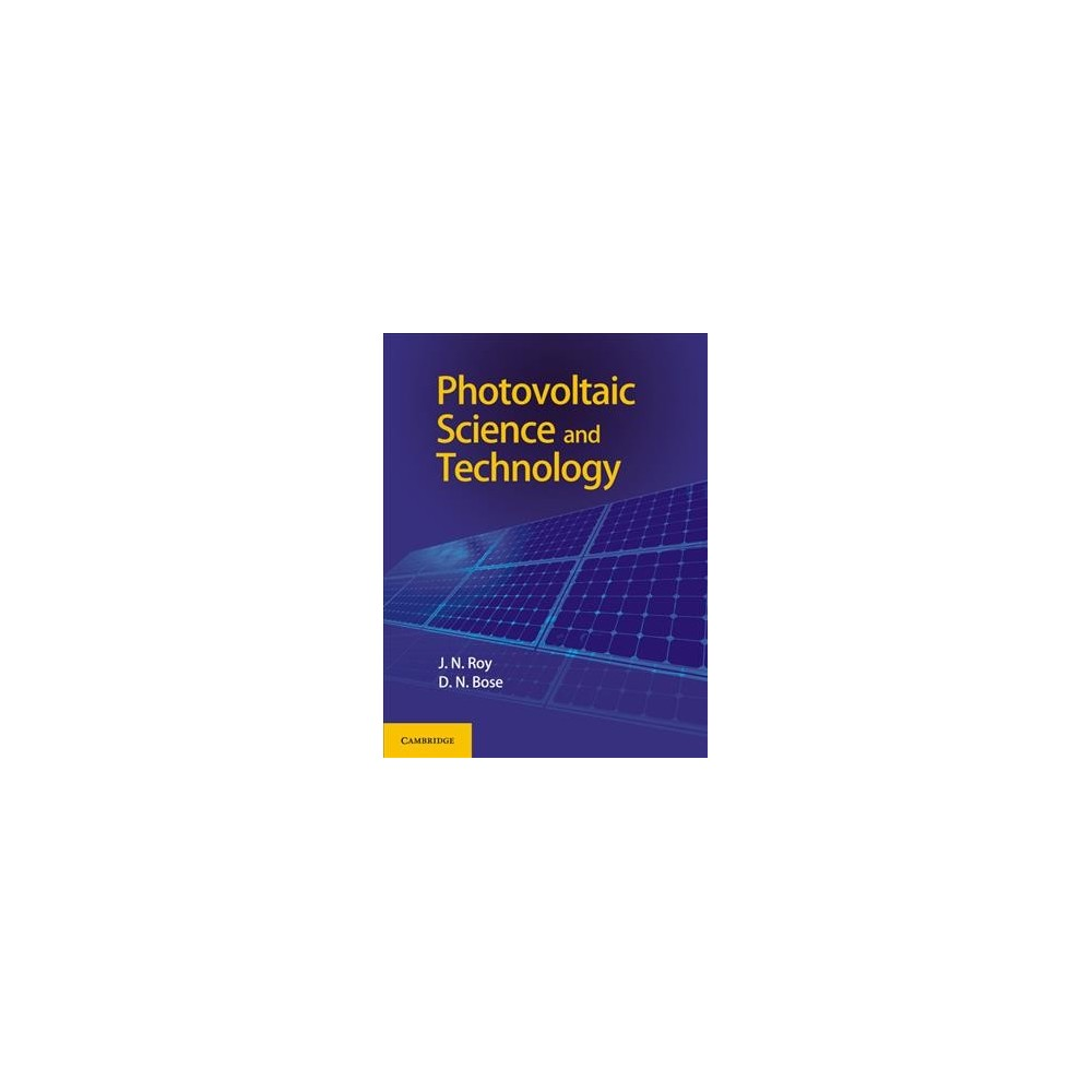 Photovoltaic Science and Technology - by J. N. Roy & D. N. Bose (Hardcover)
