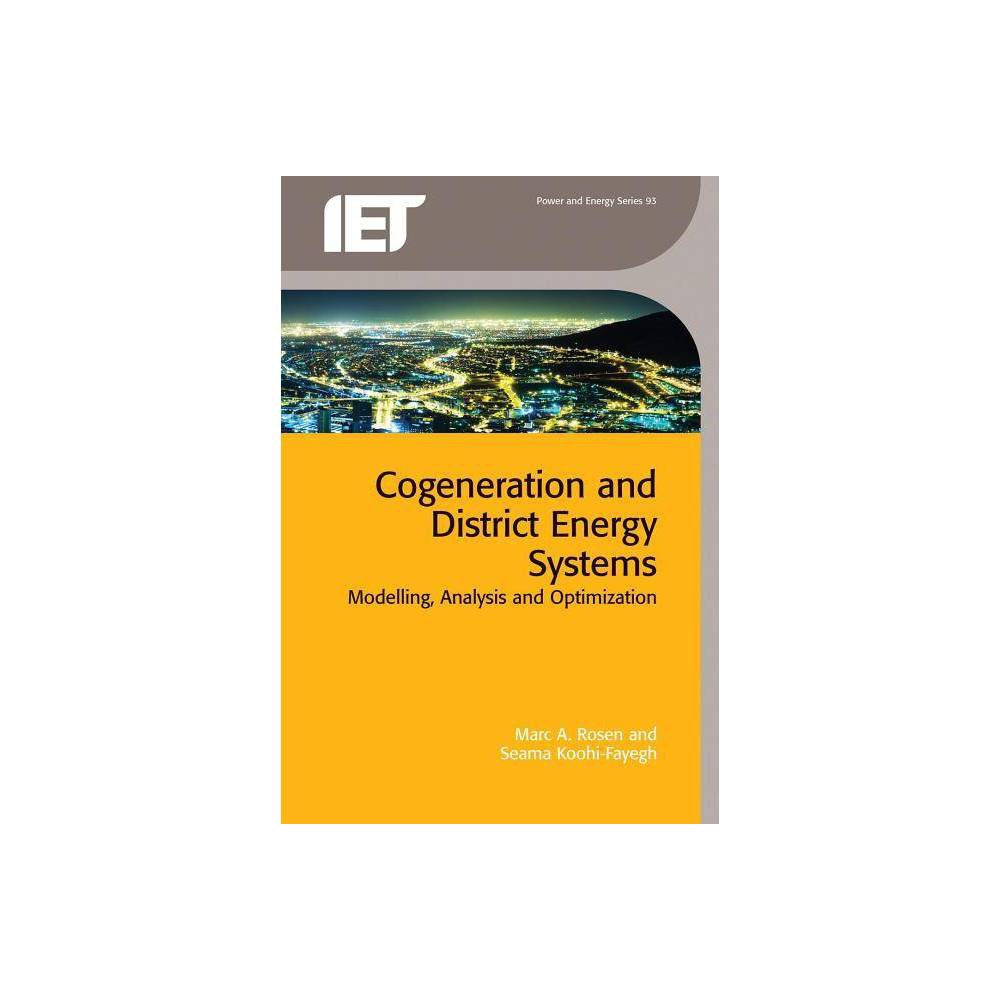 Cogeneration and District Energy Systems - (Energy Engineering) by Marc A Rosen & Seama Koohi-Fayegh
