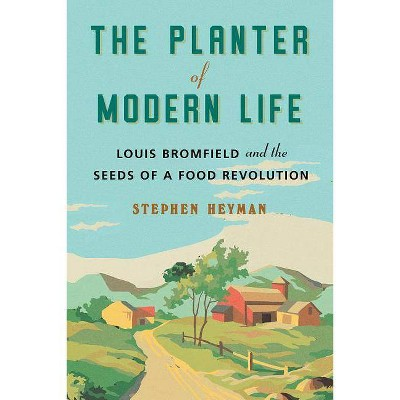 The Planter of Modern Life - by  Stephen Heyman (Hardcover)