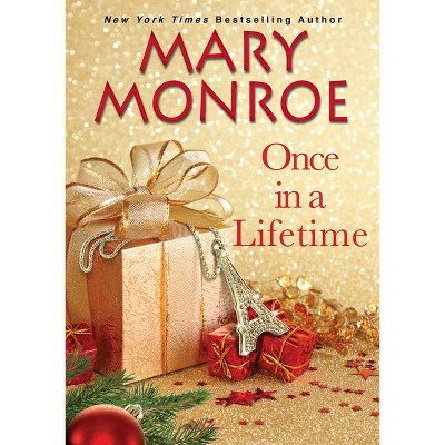 Once in a Lifetime - by  Mary Monroe (Hardcover)