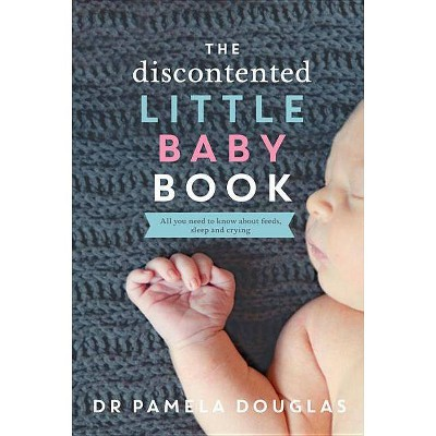 The Discontented Little Baby Book - by  Pamela Douglas (Paperback)