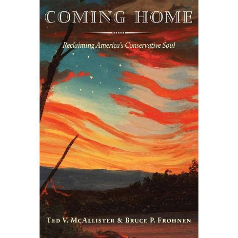Coming Home - by  Ted V McAllister & Bruce P Frohnen (Hardcover) - image 1 of 1