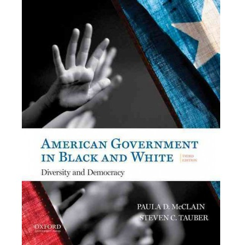 American Government in Black and White : Diversity and Democracy (Paperback) (Paula D. McClain & Steven - image 1 of 1