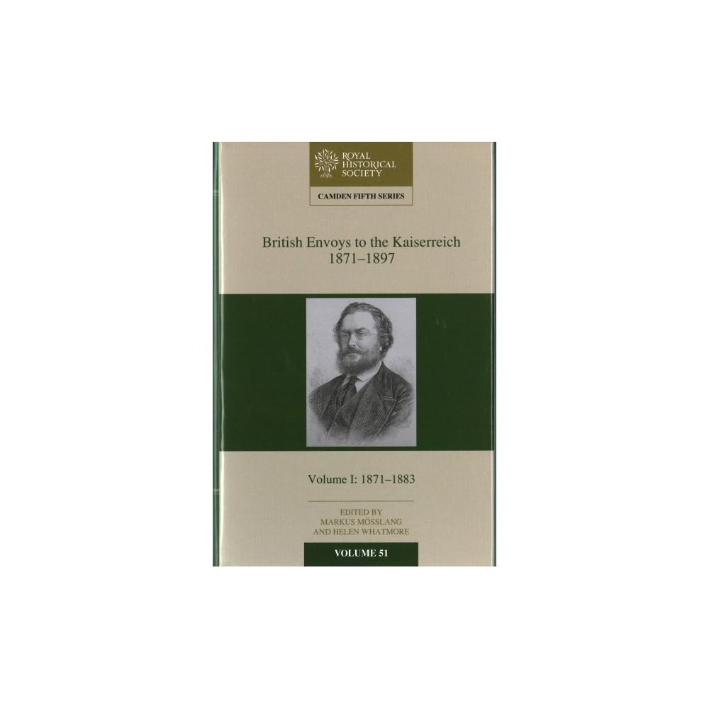 British Envoys to the Kaiserreich 1871-1897 - (Camden Fifth Series) (Hardcover)