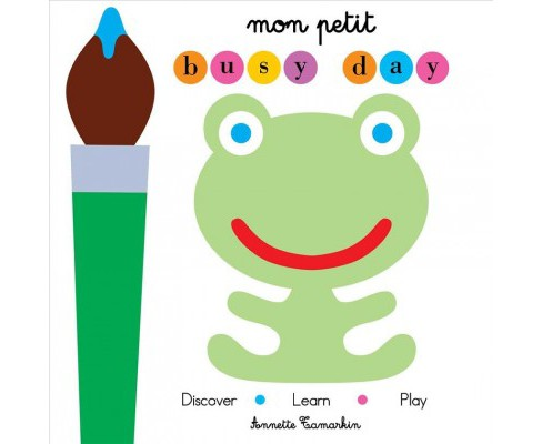 Mon Petit Busy Day -  by Annette Tamarkin (Hardcover) - image 1 of 1