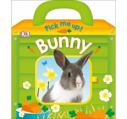 Pick Me Up! Bunny -  (Pick Me Up!) by Dawn  Sirett (Hardcover) - image 1 of 1