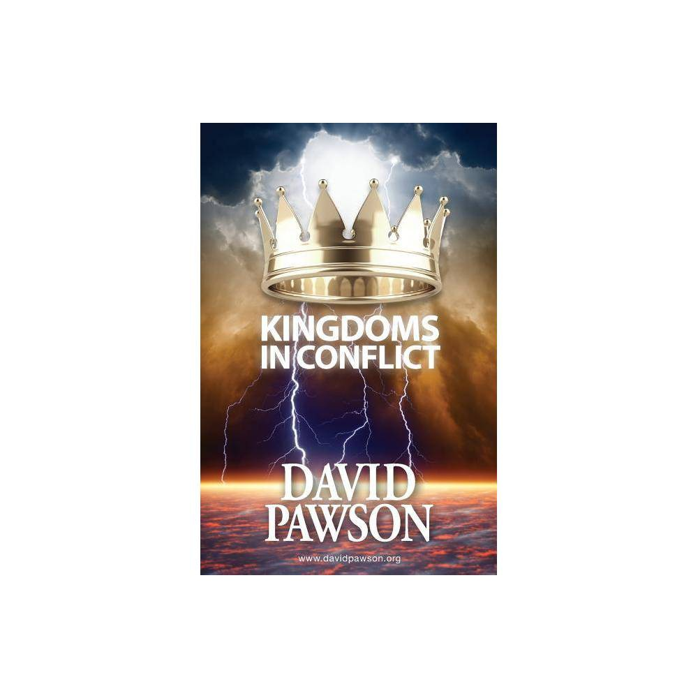 Kingdoms In Conflict By David Pawson Paperback