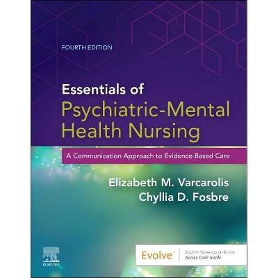 Essentials of Psychiatric Mental Health Nursing - 4th Edition by  Elizabeth M Varcarolis & Chyllia D Fosbre (Paperback)