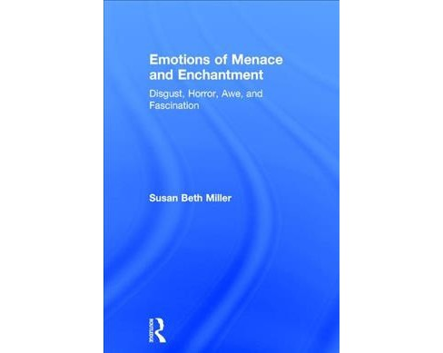 Emotions of Menace and Enchantment : Disgust, Horror, Awe, and Fascination (Hardcover) (Susan Beth - image 1 of 1