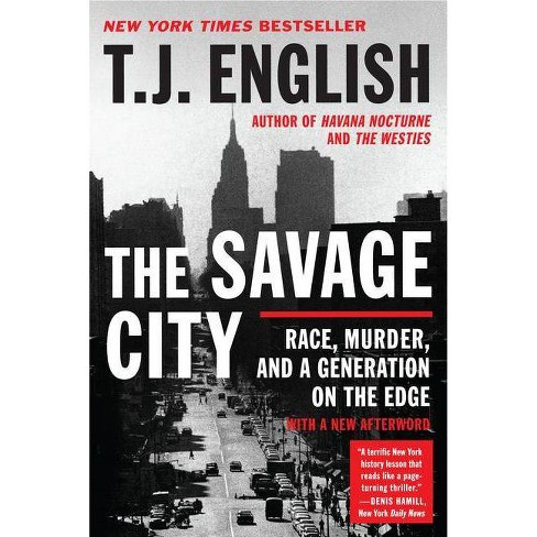 The Savage City - by  T J English (Paperback) - image 1 of 1