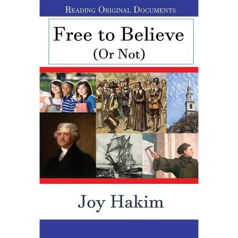 Free to Believe (or Not) - by  Joy Hakim (Paperback) - image 1 of 1