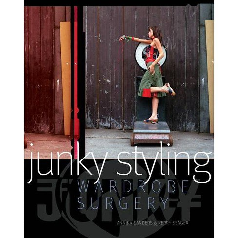 Junky Styling - by  Annika Sanders & Kerry Seager (Paperback) - image 1 of 1