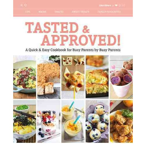 Tasted & Approved! : A Quick & Easy Cookbook for Busy Parents by Busy Parents (Paperback) - image 1 of 1