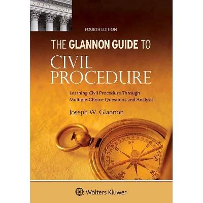 Glannon Guide to Civil Procedure - (Glannon Guides) 4th Edition by  Joseph W Glannon (Paperback)
