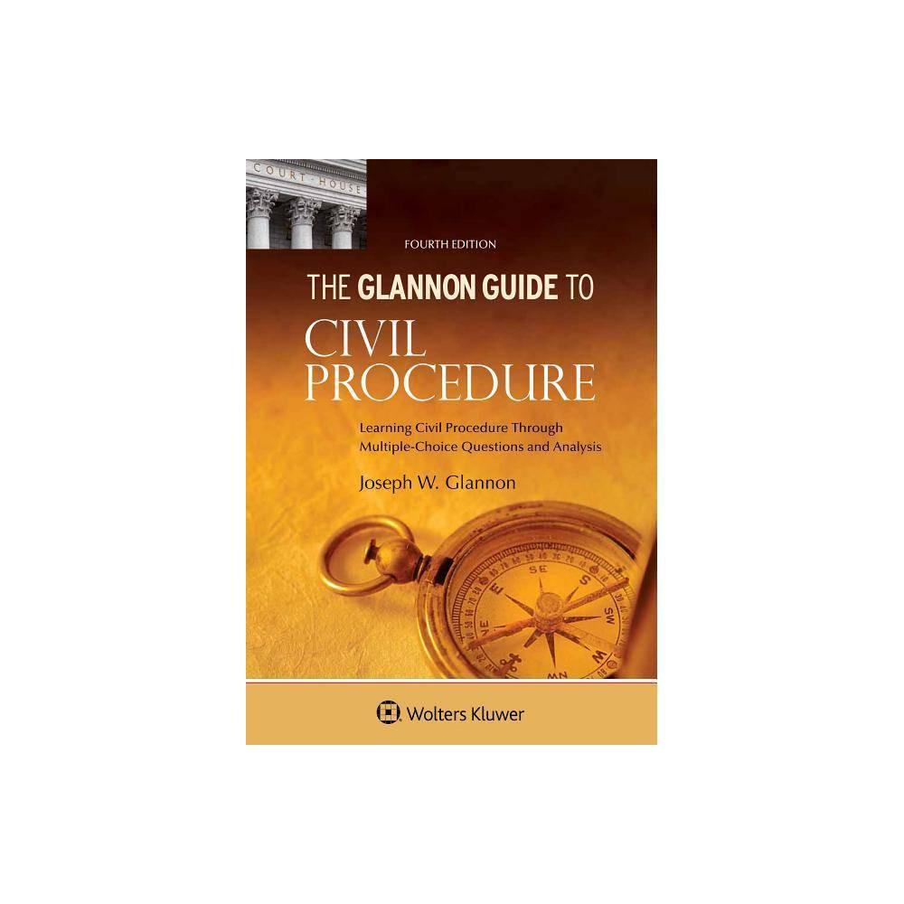 Glannon Guide To Civil Procedure Glannon Guides 4th Edition By Joseph W Glannon Paperback